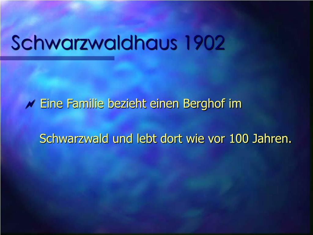 Schwarzwaldhaus 1902