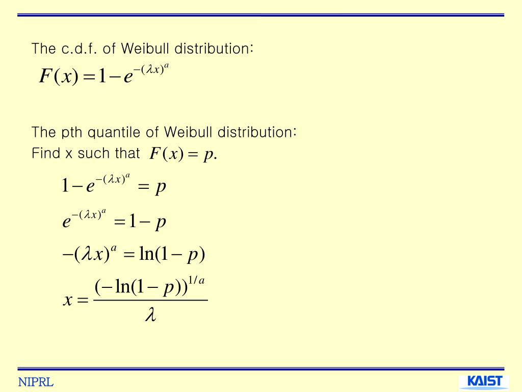 The c.d.f. of Weibull distribution: