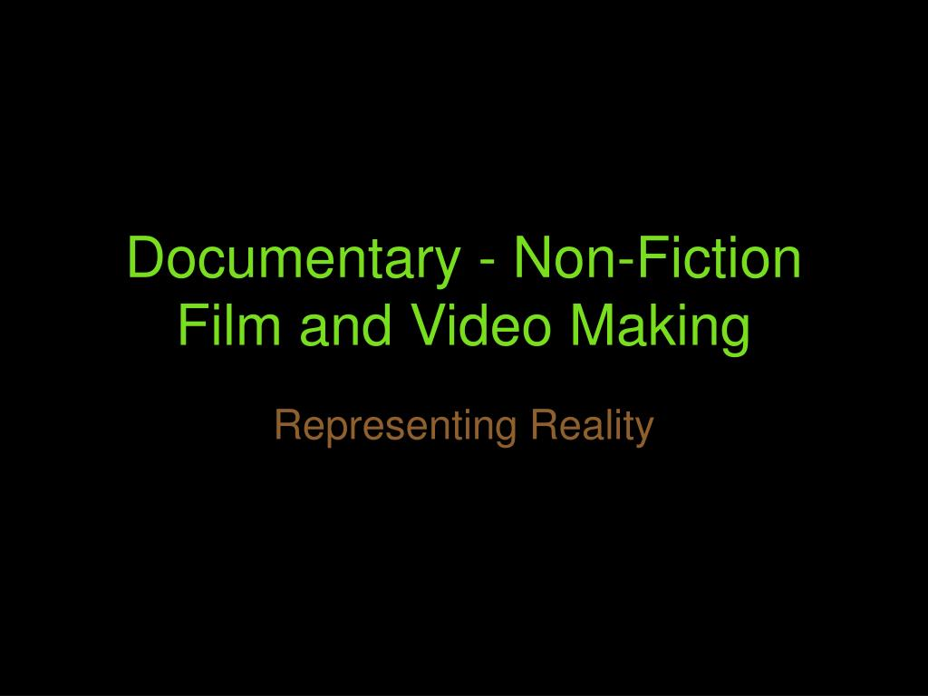 Documentary - Non-Fiction Film and Video Making