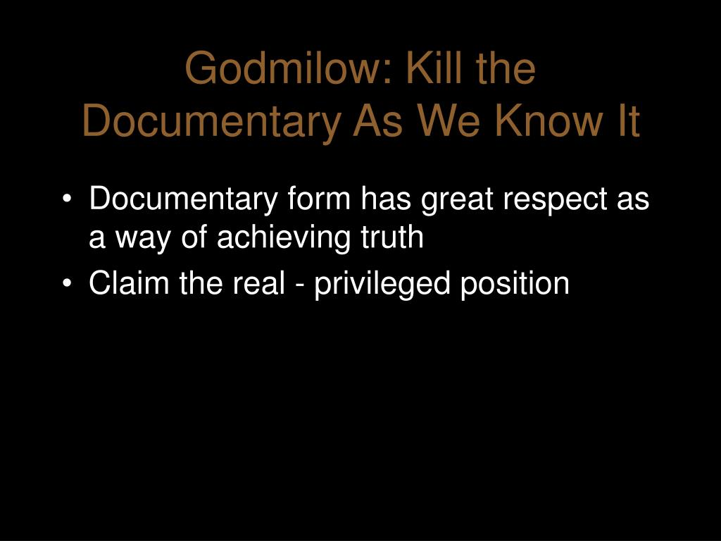 Godmilow: Kill the Documentary As We Know It
