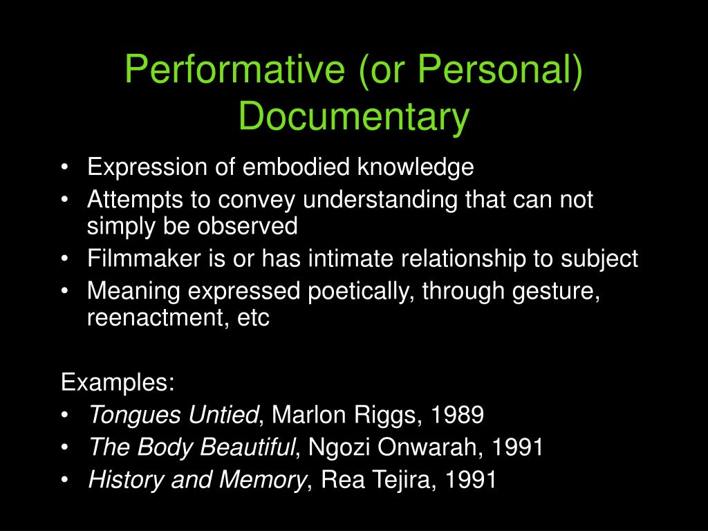 Performative (or Personal) Documentary