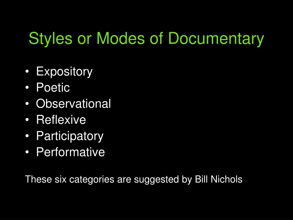 Styles or Modes of Documentary