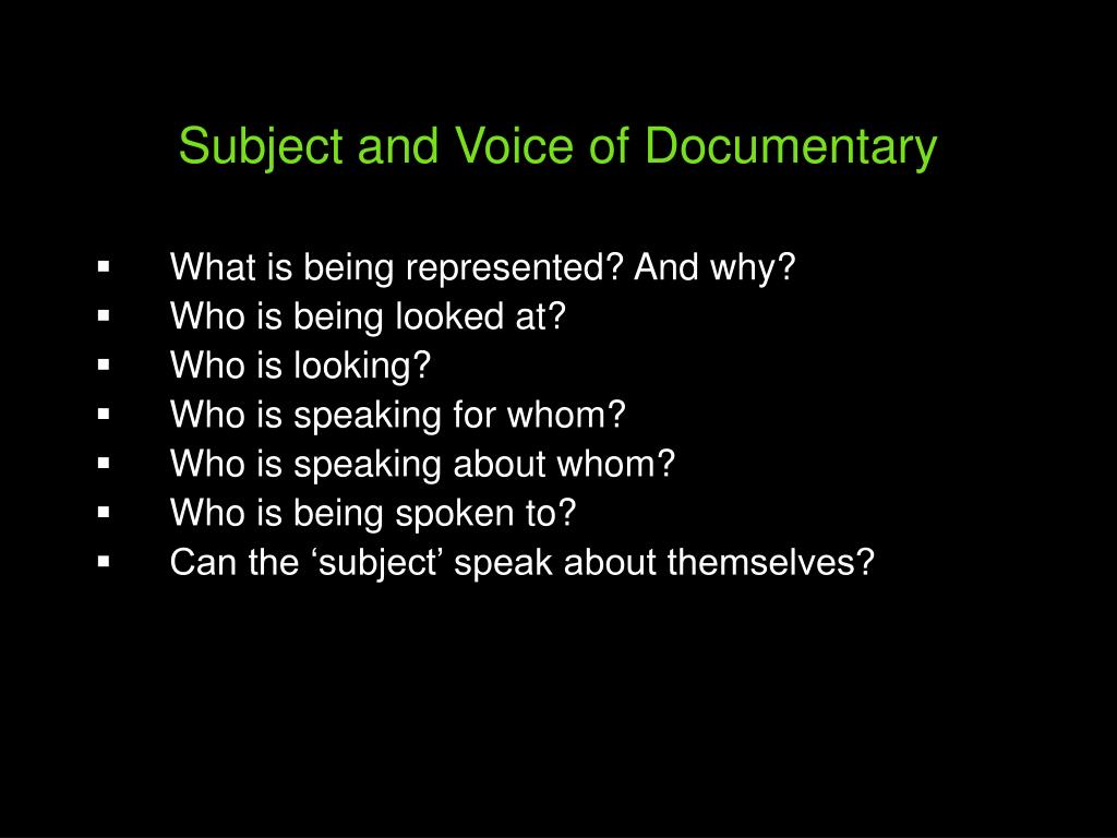 Subject and Voice of Documentary