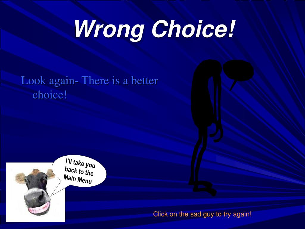 Wrong Choice!
