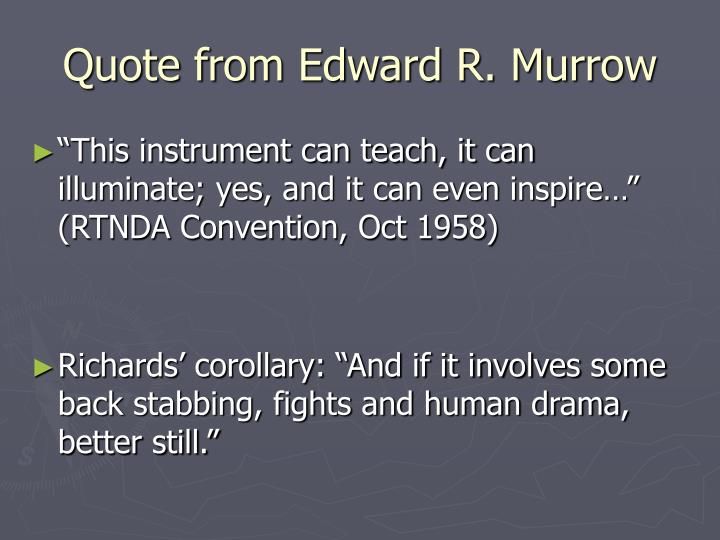 Quote from edward r murrow
