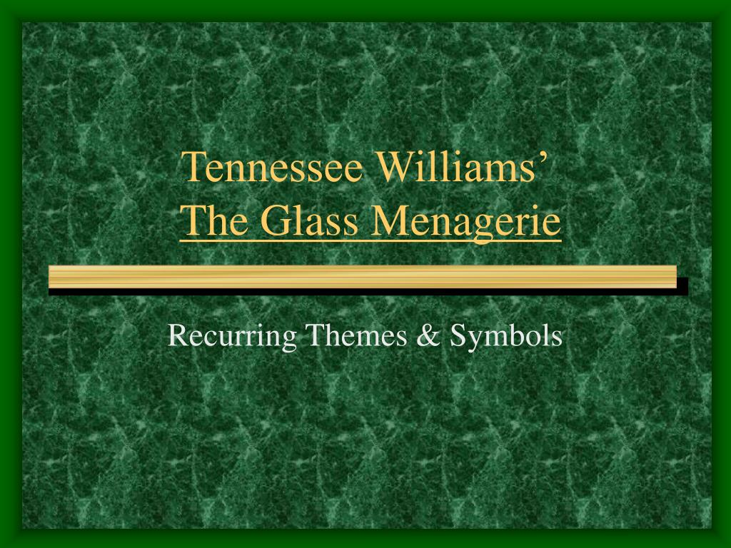 analyzing the symbolism used in the glass menagerie by tennessee williams