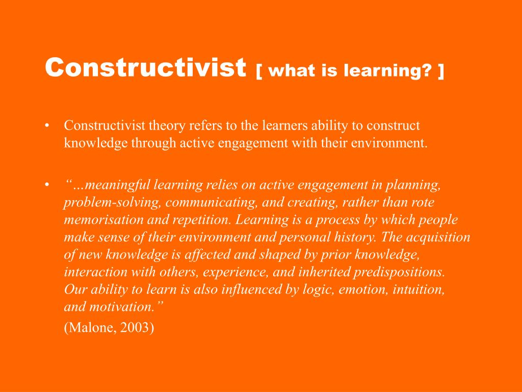 constructivist and situated theory as related Constructivism and situated learning chapter 9 woolfolk reciprocal determinism this is a social cognitive learning theory influenced by bandura both internal and external factors are important environmental factors, personal factors, and behaviors all interact when learning takes place elements of reciprocal determinism learning & behavior environment: resources consequences physical setting.