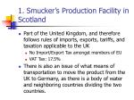 1 smucker s production facility in scotland