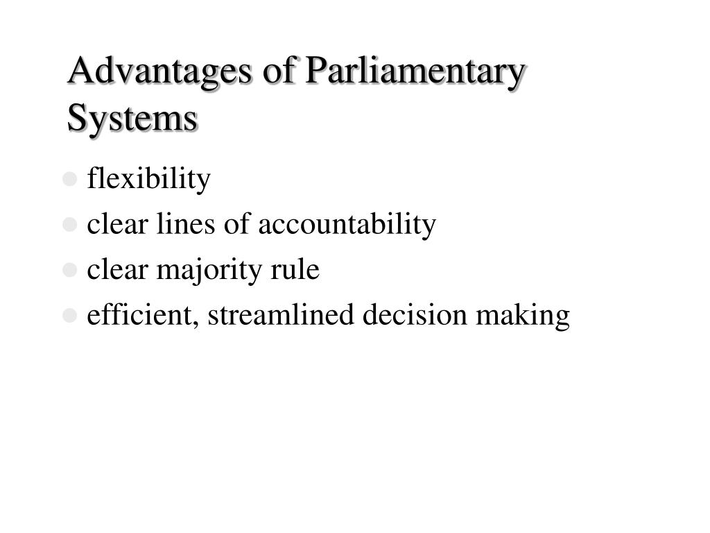 Advantages of Parliamentary Systems
