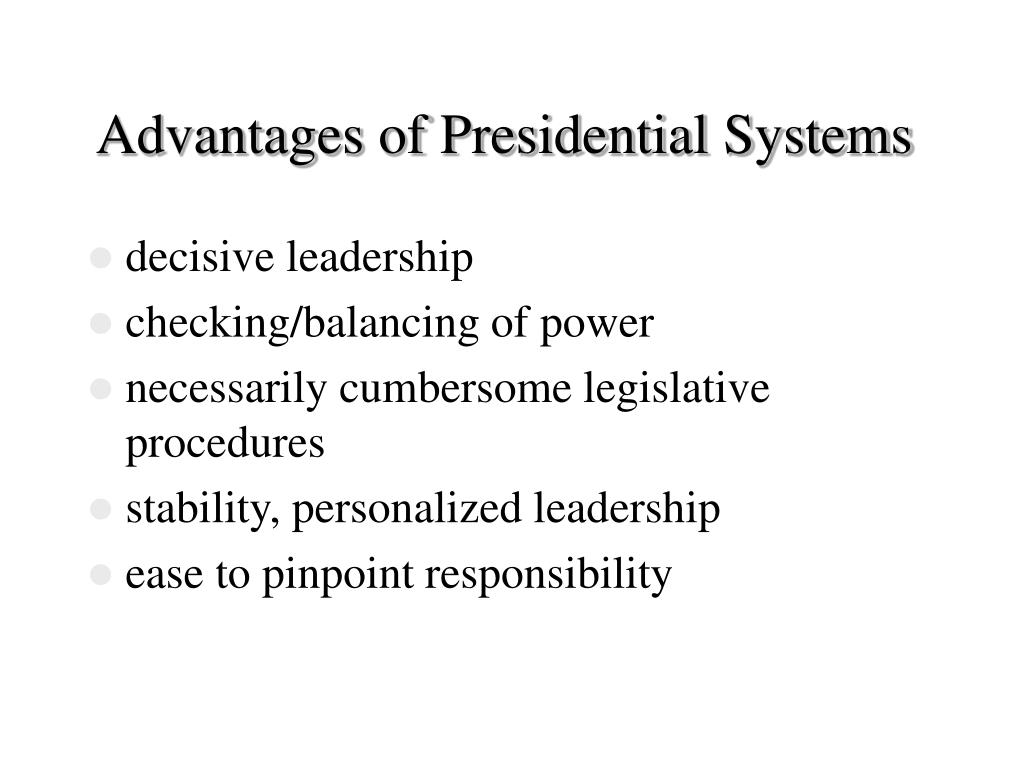 Advantages of Presidential Systems