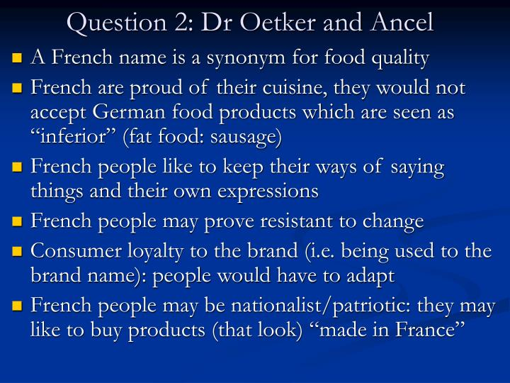 Question 2 dr oetker and ancel
