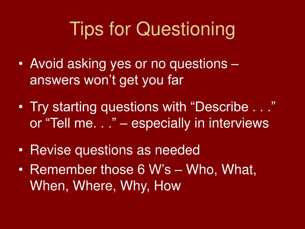 Tips for Questioning