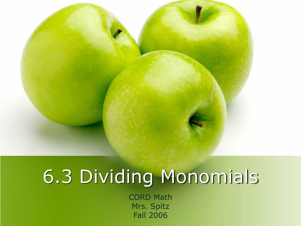 6 3 dividing monomials