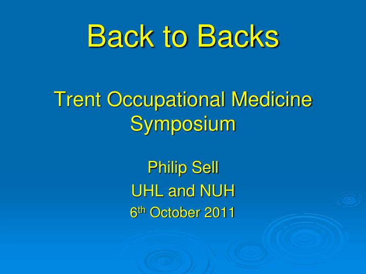 Back to backs trent occupational medicine symposium l.jpg