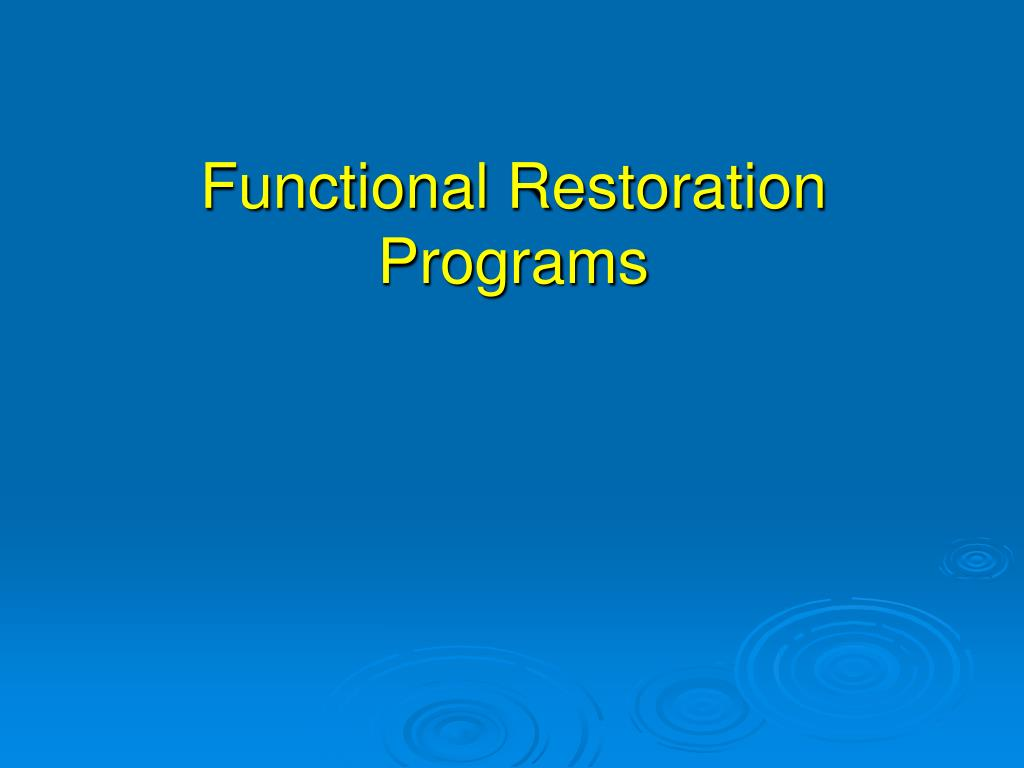 Functional Restoration Programs