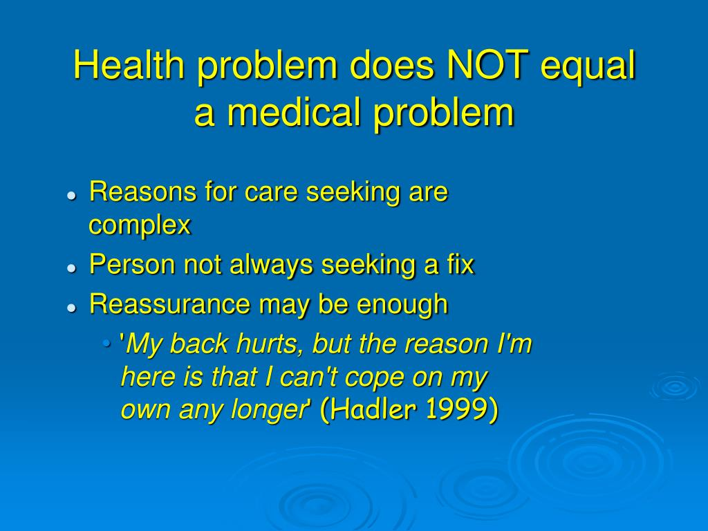 Health problem does NOT equal a medical problem