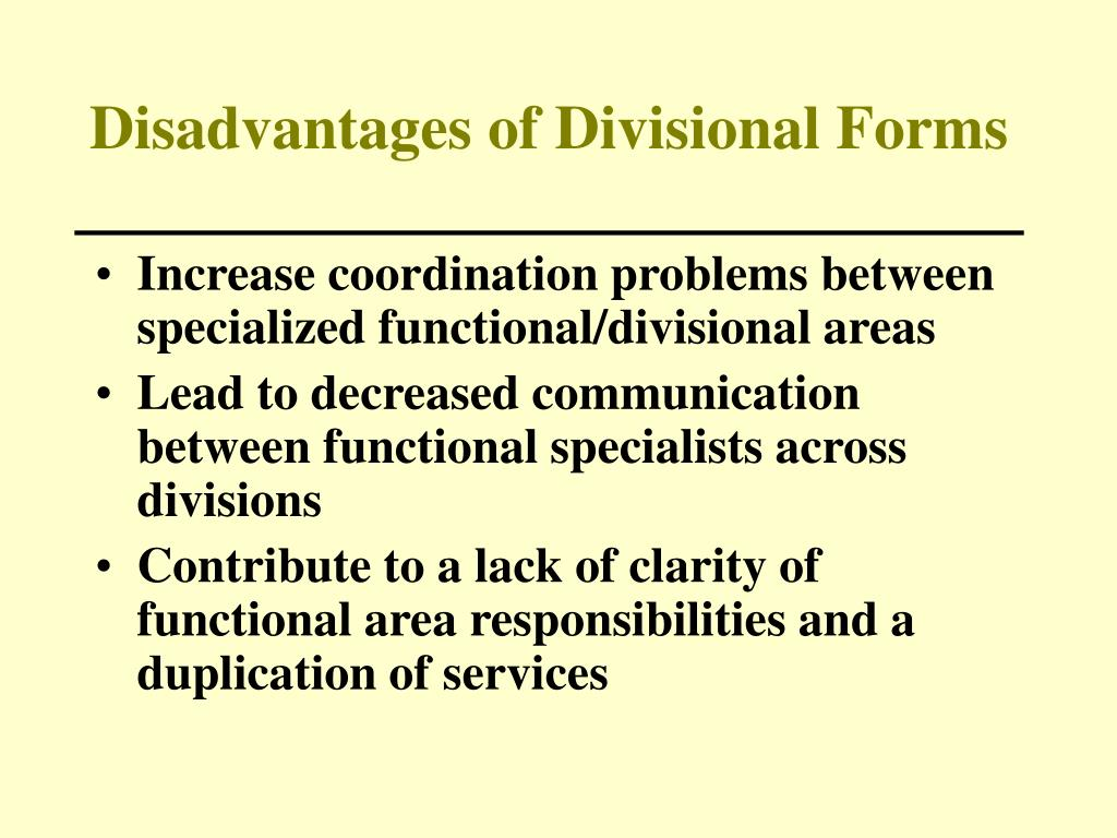 Disadvantages of Divisional Forms