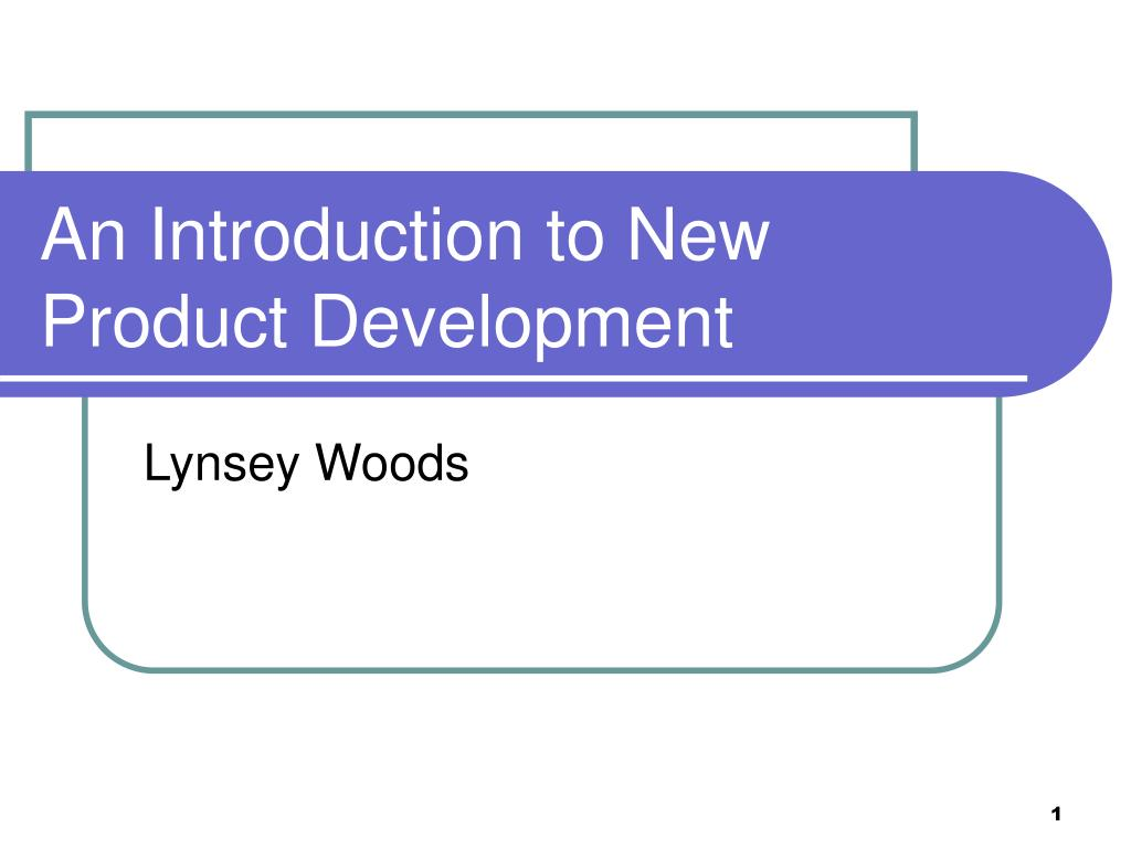 An Introduction to New Product Development