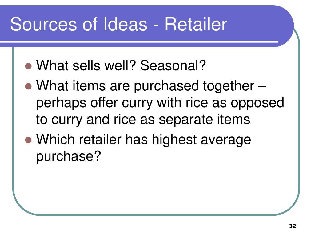 Sources of Ideas - Retailer