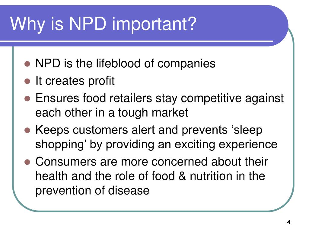 Why is NPD important?