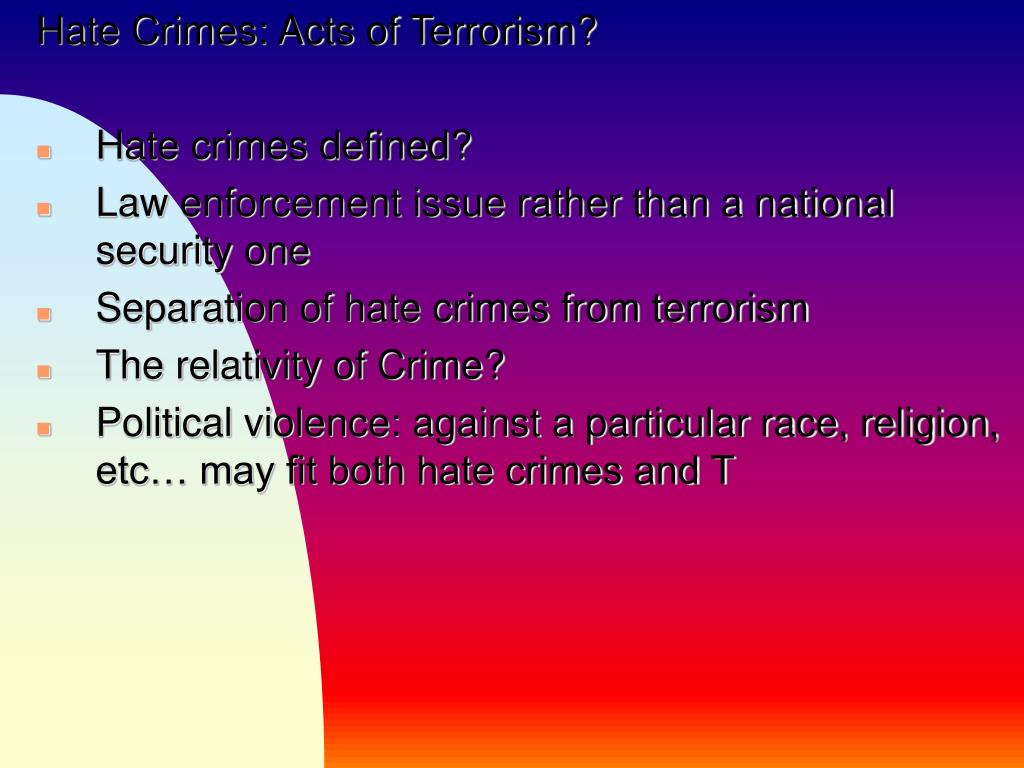 Hate Crimes: Acts of Terrorism?