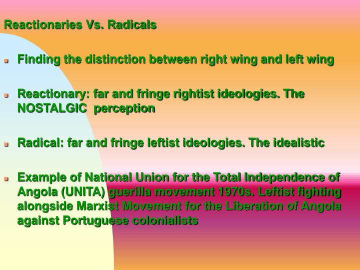 Reactionaries Vs. Radicals