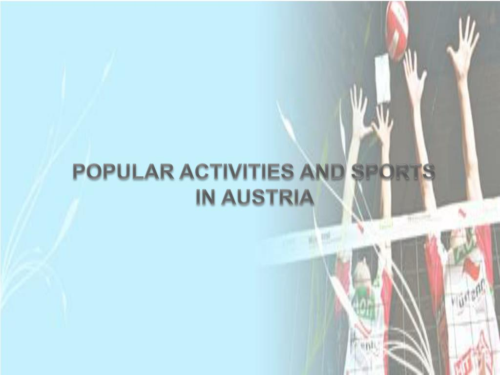 POPULAR ACTIVITIES AND SPORTS IN AUSTRIA