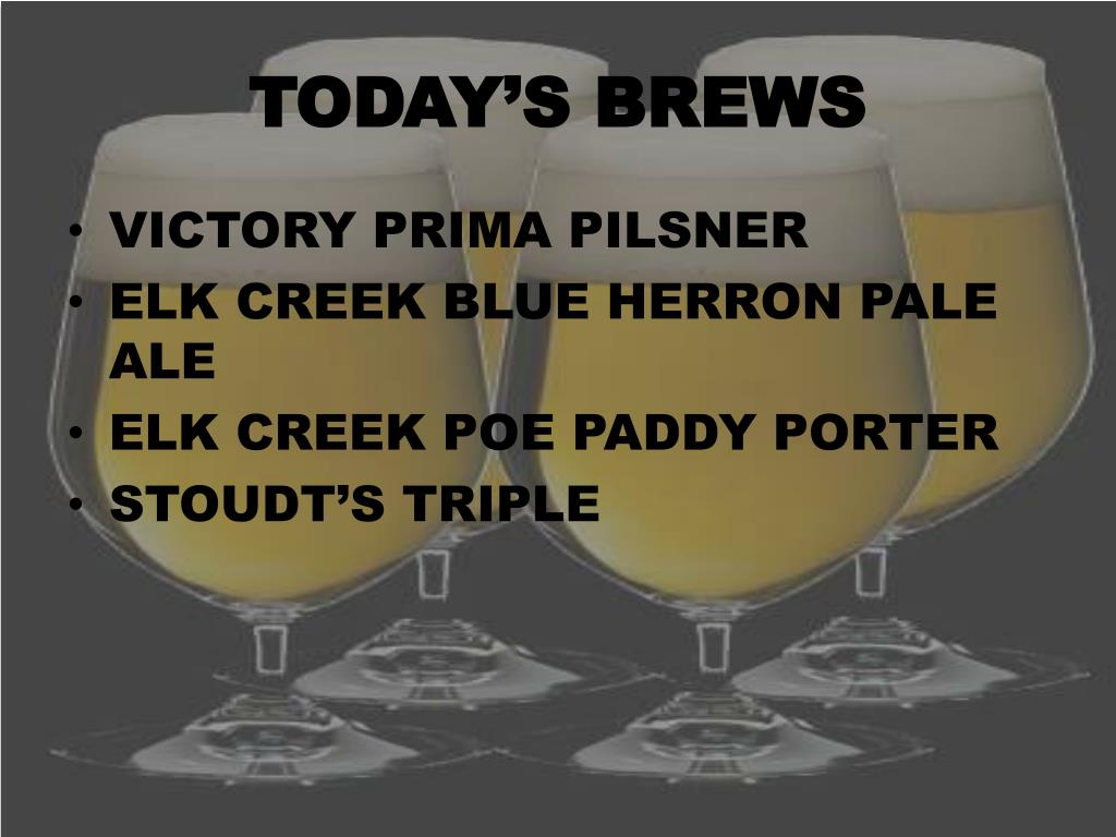 TODAY'S BREWS