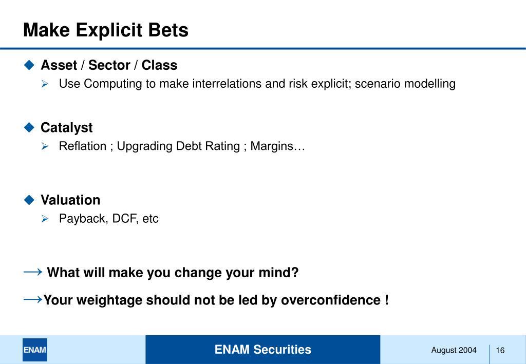 Make Explicit Bets