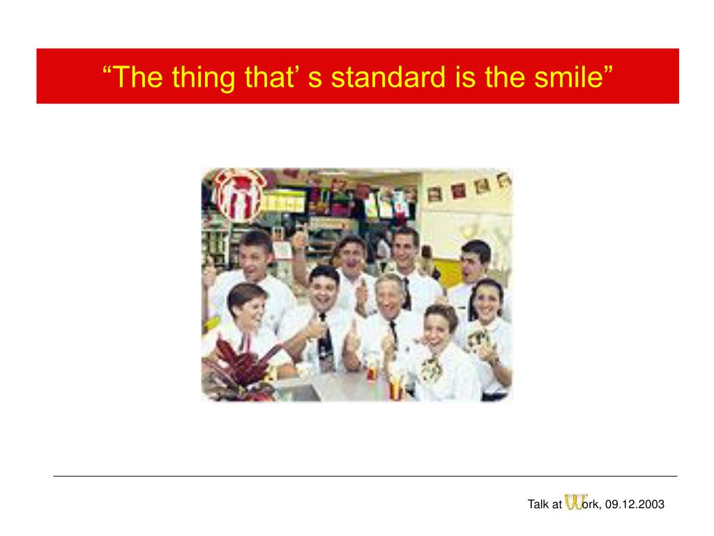 """The thing that' s standard is the smile"""