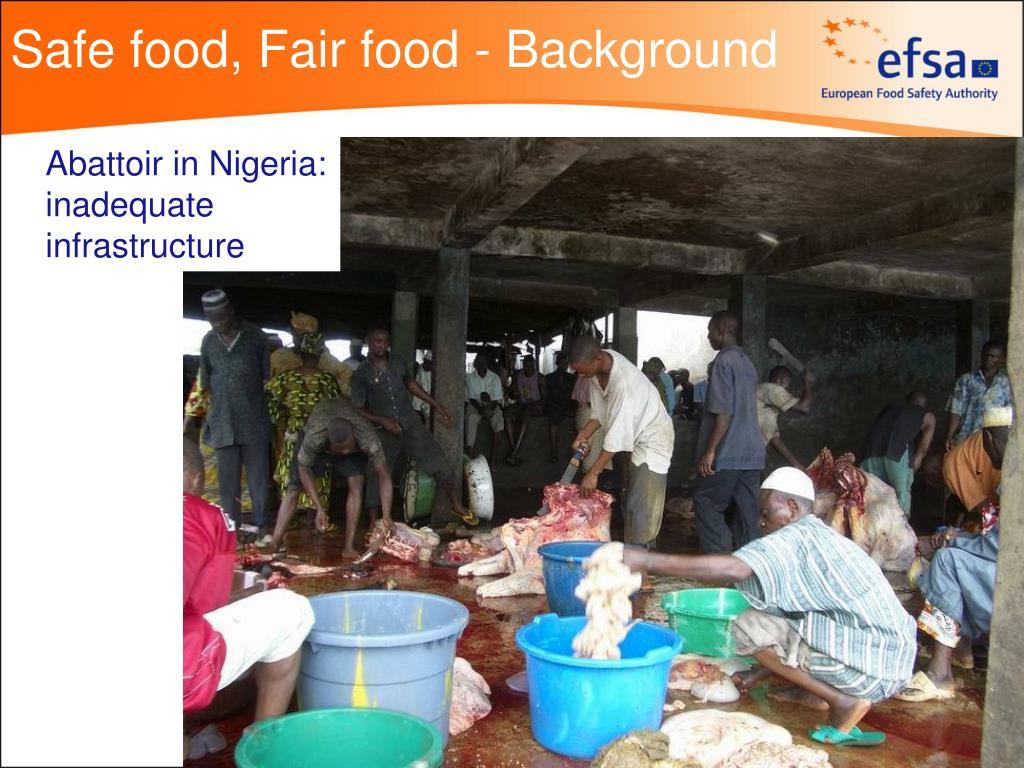 Safe food, Fair food - Background