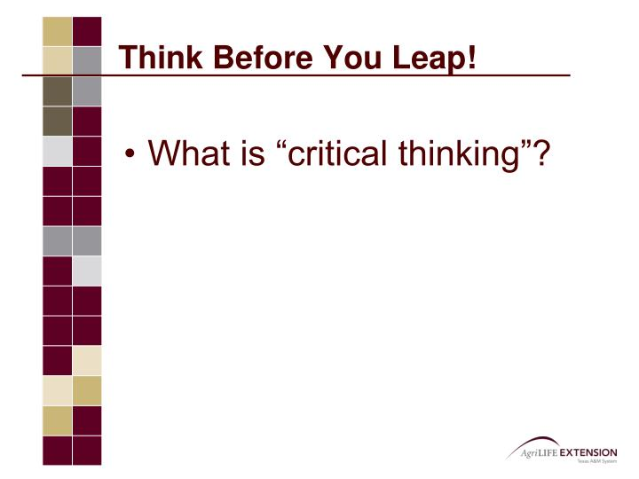 Think before you leap