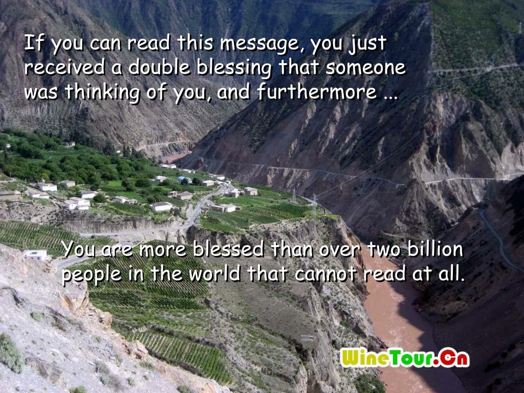 If you can read this message, you just received a double blessing that someone was thinking of you, and furthermore ...