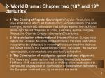 2 world drama chapter two 18 th and 19 th centuries