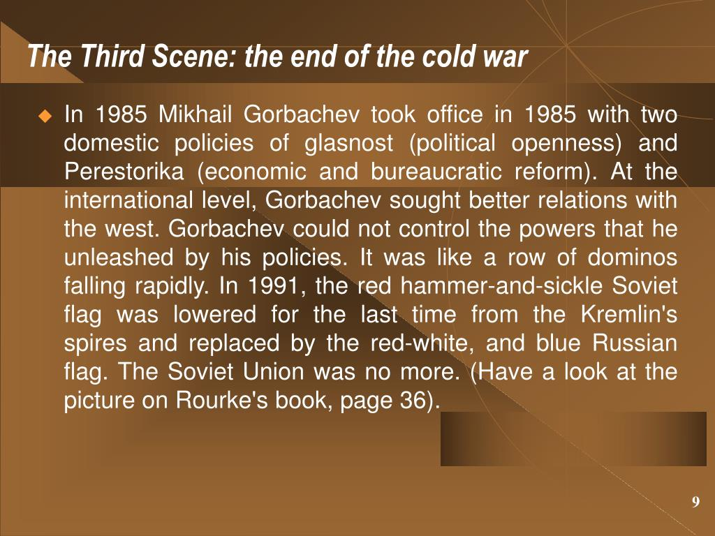 The Third Scene: the end of the cold war