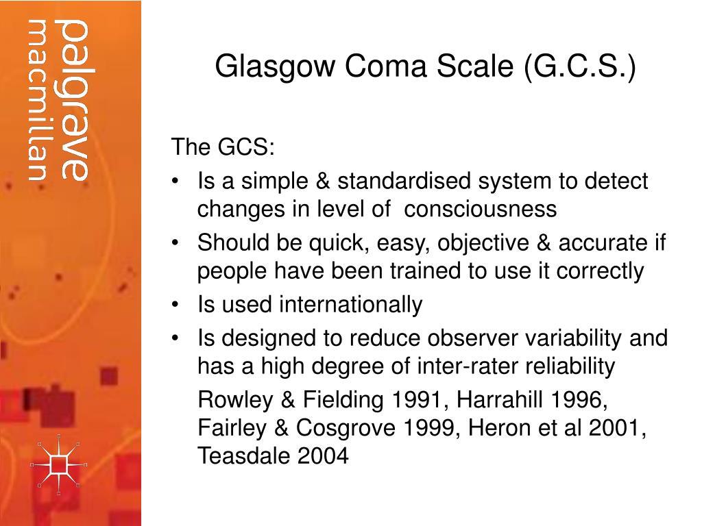 glasgow coma scale presentation Glasgow coma scale presentation 1 glasgow coma scale emergency in- service lecture 2 glasgow coma scale graham m teasdale.