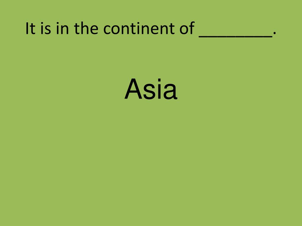 It is in the continent of ________.