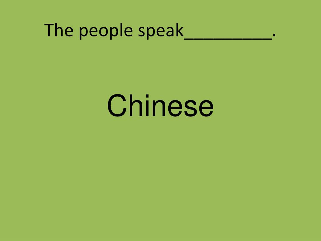 The people speak_________.