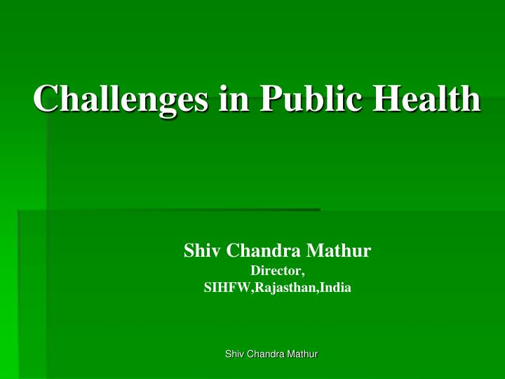 Challenges in public health