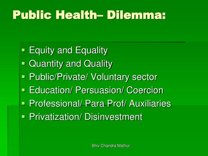 Public Health– Dilemma: