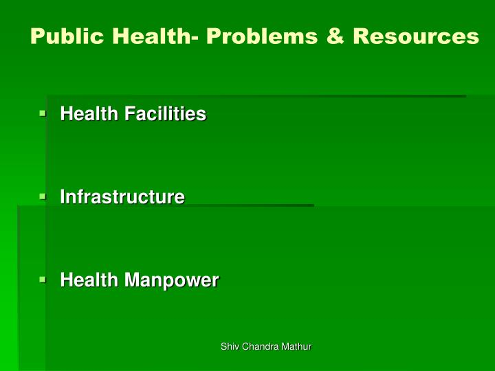 Public Health- Problems & Resources