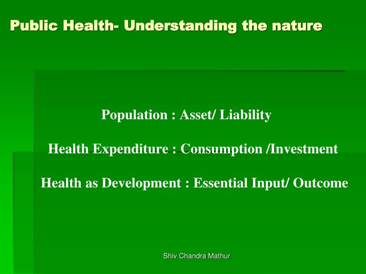 Public Health- Understanding the nature