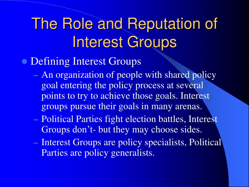 The Role and Reputation of Interest Groups