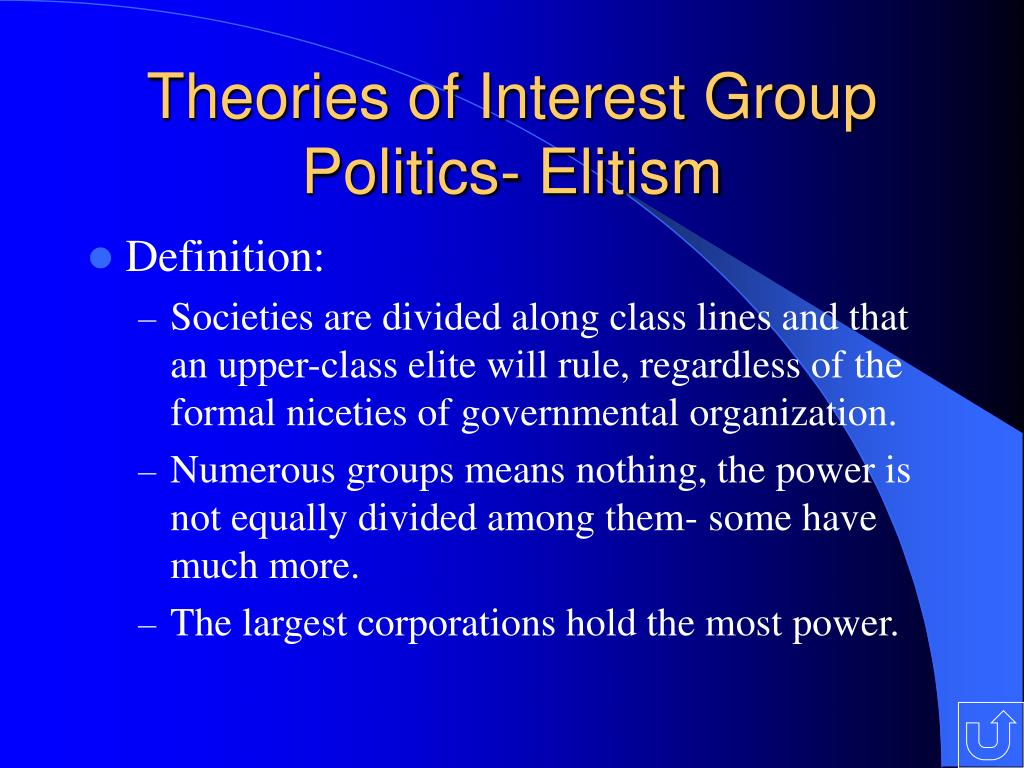 Theories of Interest Group Politics- Elitism