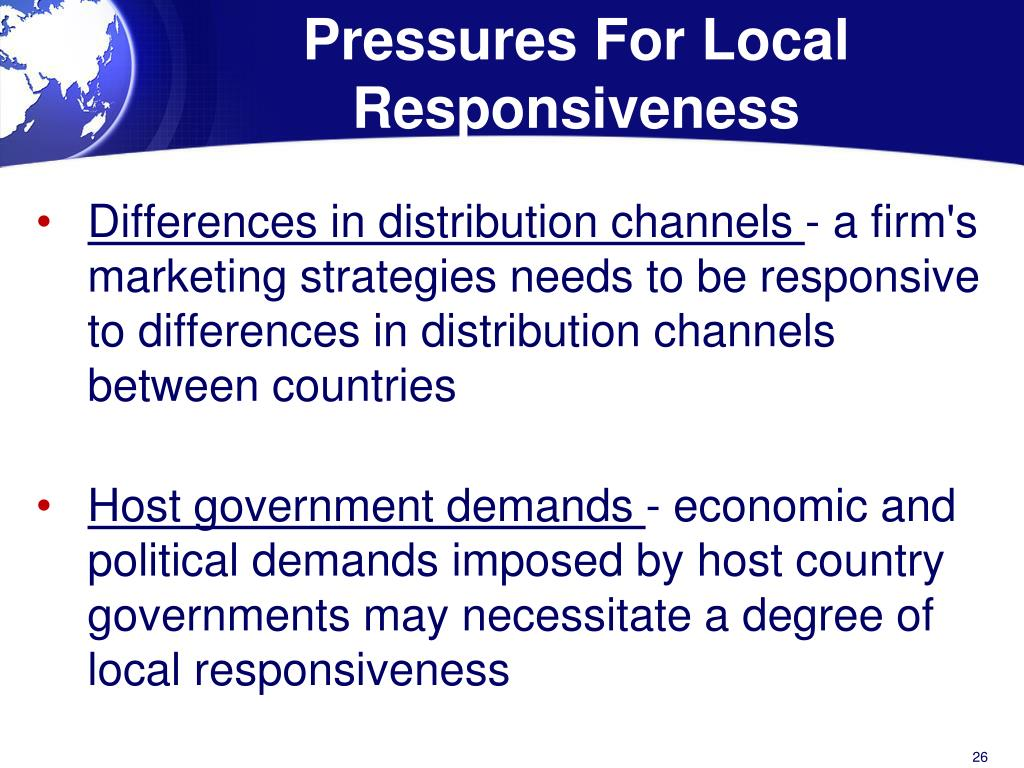the cost pressures and pressures for local responsiveness in telecommunications Answer to if the pressure of cost reduction is high but the pressure of local responsiveness is low then which of the strategic ch.