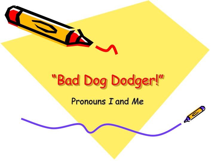 Bad dog dodger l.jpg