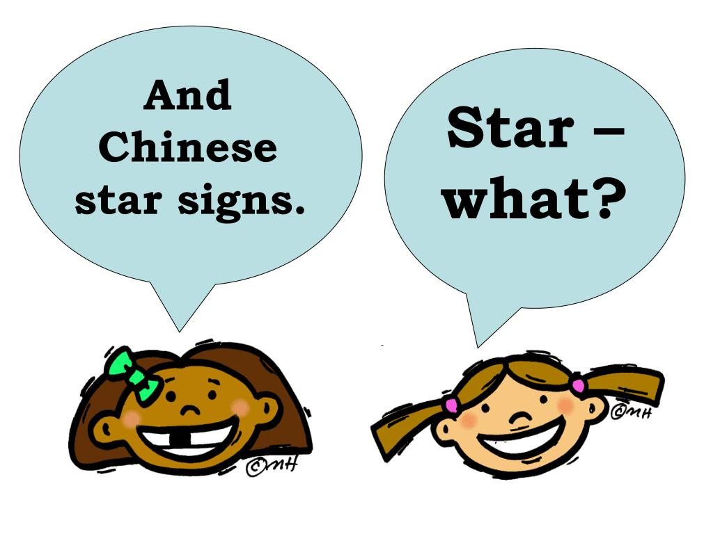 And Chinese star signs.