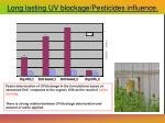 long lasting uv blockage pesticides influence
