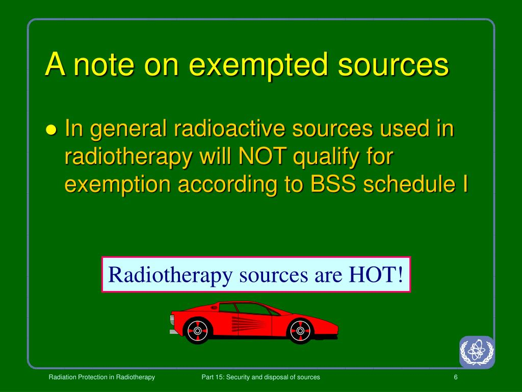 Radiotherapy sources are HOT!
