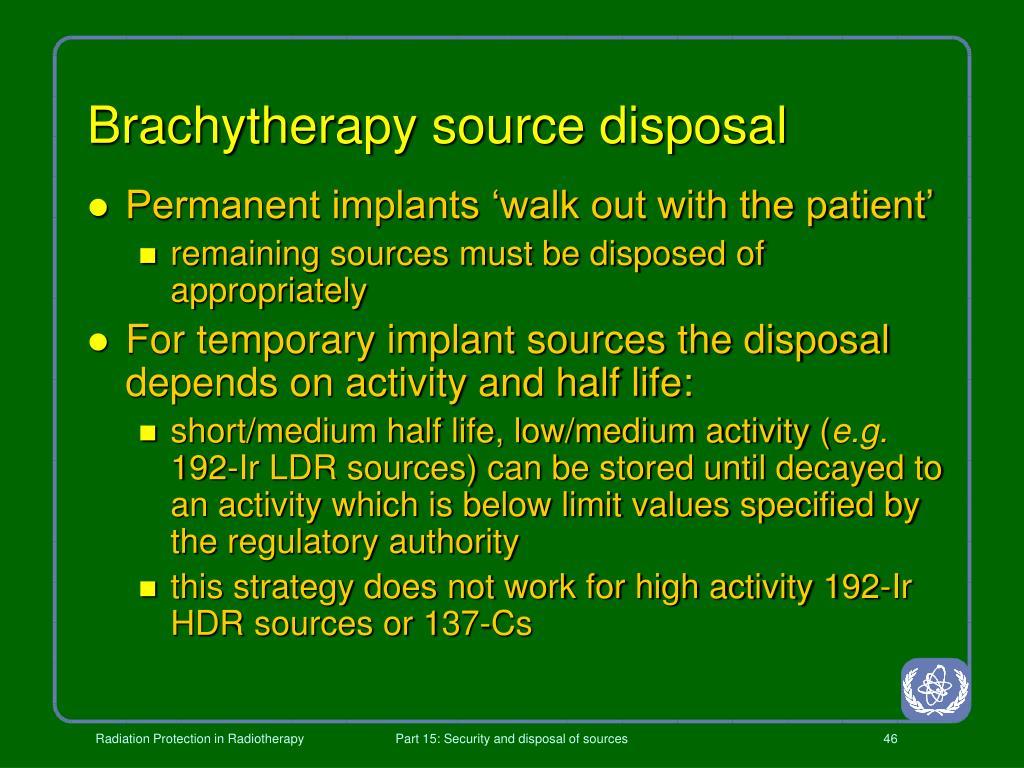 Brachytherapy source disposal